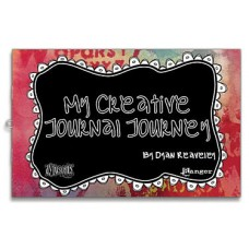 My Creative Journey By Dyan Reaveley